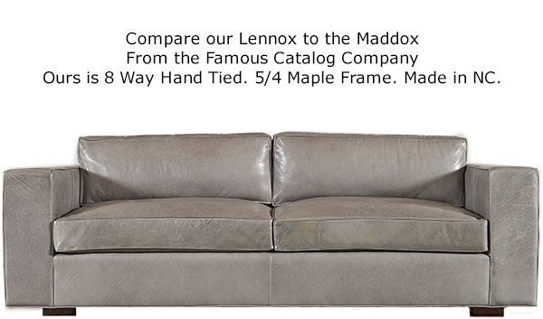 Compare Our Lennox to the Maddox From the Major Catalog Company  Ours is 8 Way Hand Tied. 5/4 Maple Frame. Made in NC