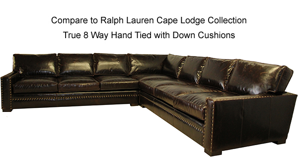 Santa Fe Sectional: Compare to Ralph Lauren Cape Lodge Collection, True 8 way hand tied with down cushions.